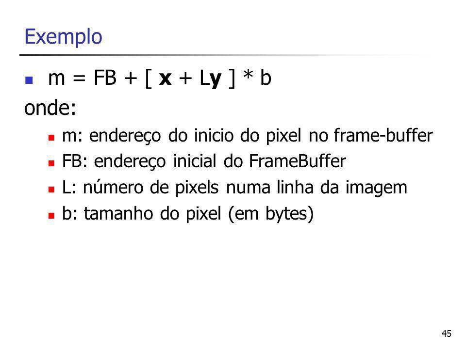 Exemplo m = FB + [ x + Ly ] * b onde: